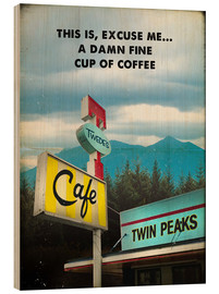 Holzbild  Twin Peaks vintage twede's cafe art - 2ToastDesign